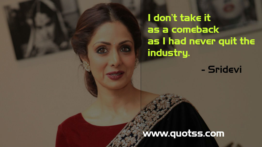 Image Quote on Quotss - I don't take it as a comeback as I had never quit the industry. by