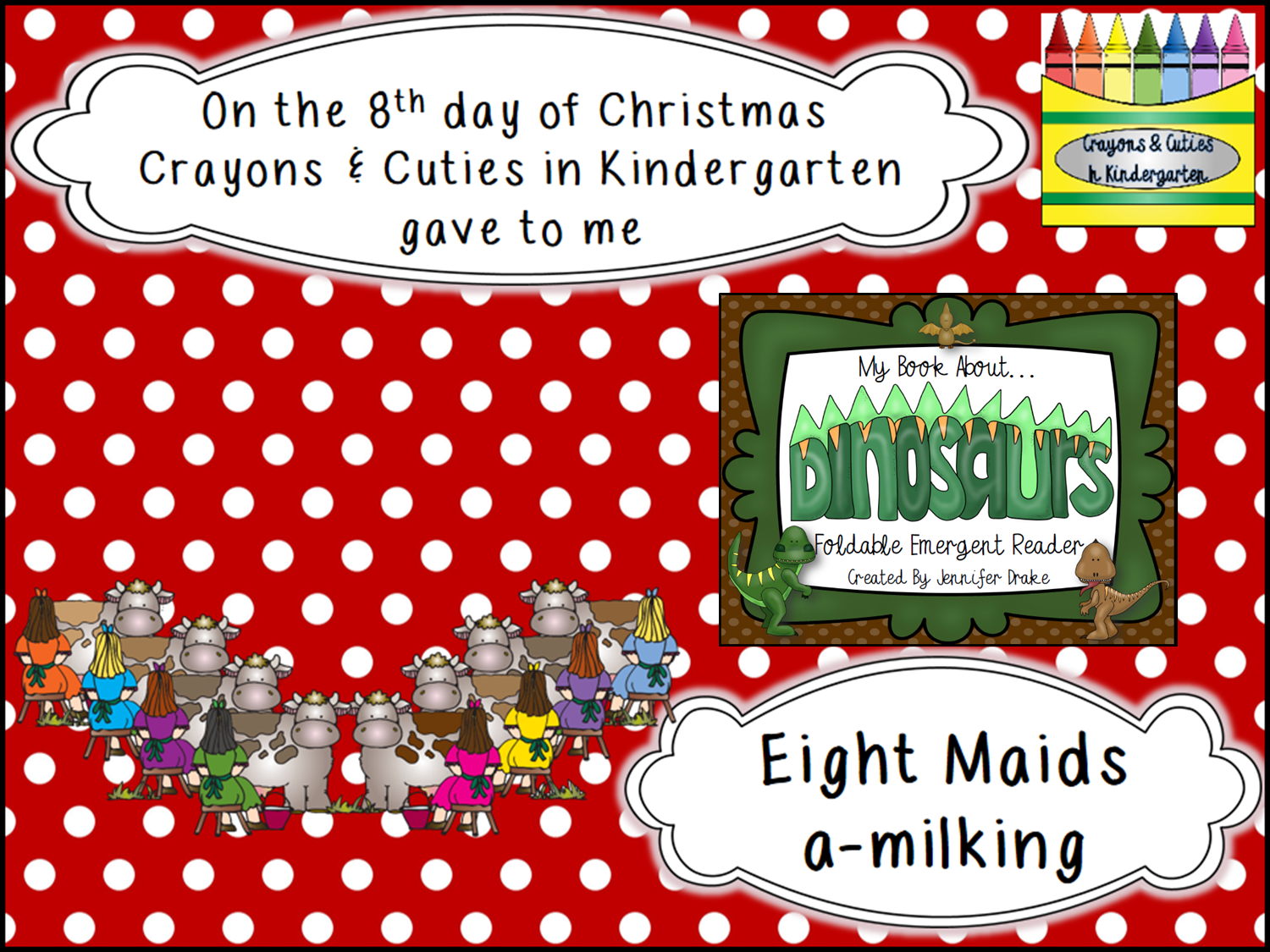 Crayons & Cuties In Kindergarten: On the 8th Day of Christmas....