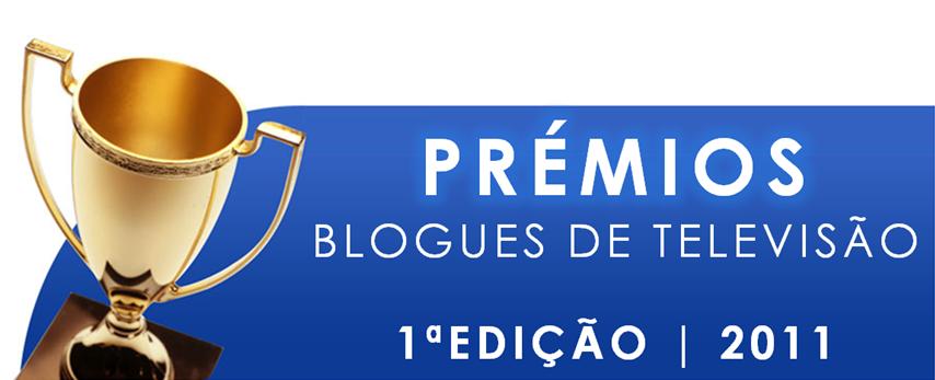 PRÉMIOS DOS BLOGS DE TELEVISÃO 2011