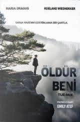Öldür Beni (2012)izle