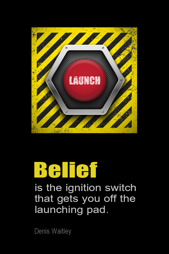 visual quote - image quotation for BELIEF - Belief is the ignition switch that gets you off the launching pad. - Denis Waitley