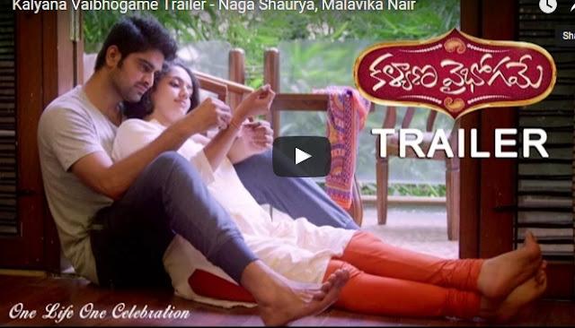 Kalyana Vaibhogame Trailer, kalyana vaibhogame 2016, Naga Shaurya latest movie Trailer, Malavika Nair