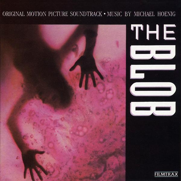Michael Hoenig - The Blob (Original Motion Picture Soundtrack)