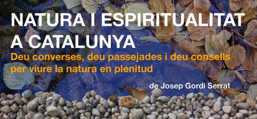 Natura i espiritualitat a Catalunya - Josep Gordi