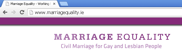 "www.marriagequality.ie. The banner on their page says ""civil marriage for gay and lesbian people"""