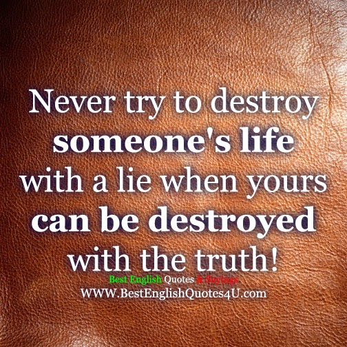 Charming Never Try To Destroy Someoneu0027s Life With A Lie. Great Ideas