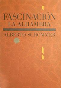"""""""Fascinción. La Alhambra"""" - Alberto Schommer"""