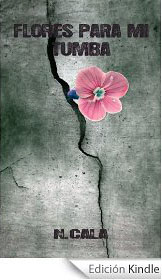 Flores Para Mi Tumba