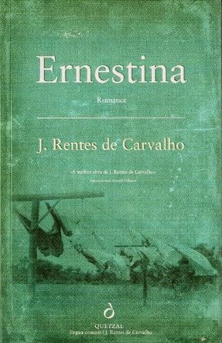 Ernestina, José Rentes de Carvalho