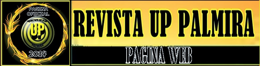 REVISTA UP PALMIRA- EL MEDIO DIGITAL DE LA ZONA ESTE