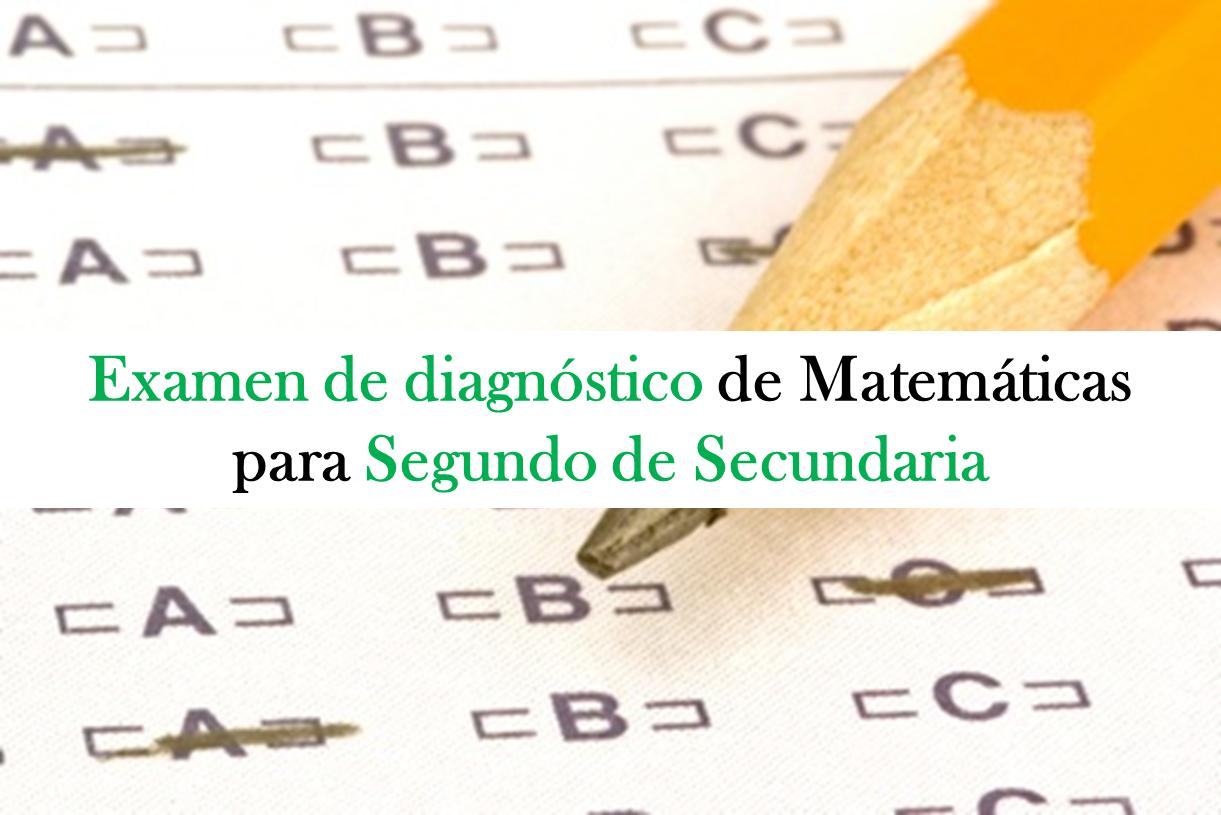 Examen de diagnóstico para la asignatura de matemáticas en segundo de secundaria