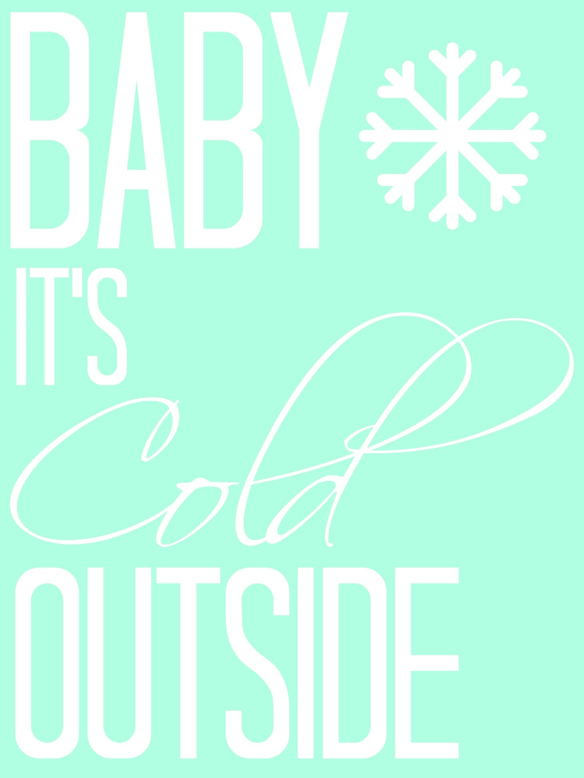 Baby It's Cold Outside Printable - The Girl Creative