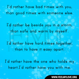 I'd rather have bad times with you