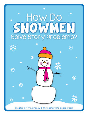 http://www.teacherspayteachers.com/Product/How-Do-Snowmen-Solve-Story-Problems-464635