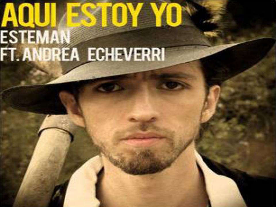 Aquí Estoy Yo Esteman Ft. Andrea Echeverri