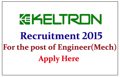 Keltron Hiring Mechanical Engineers  for the post of Engineers