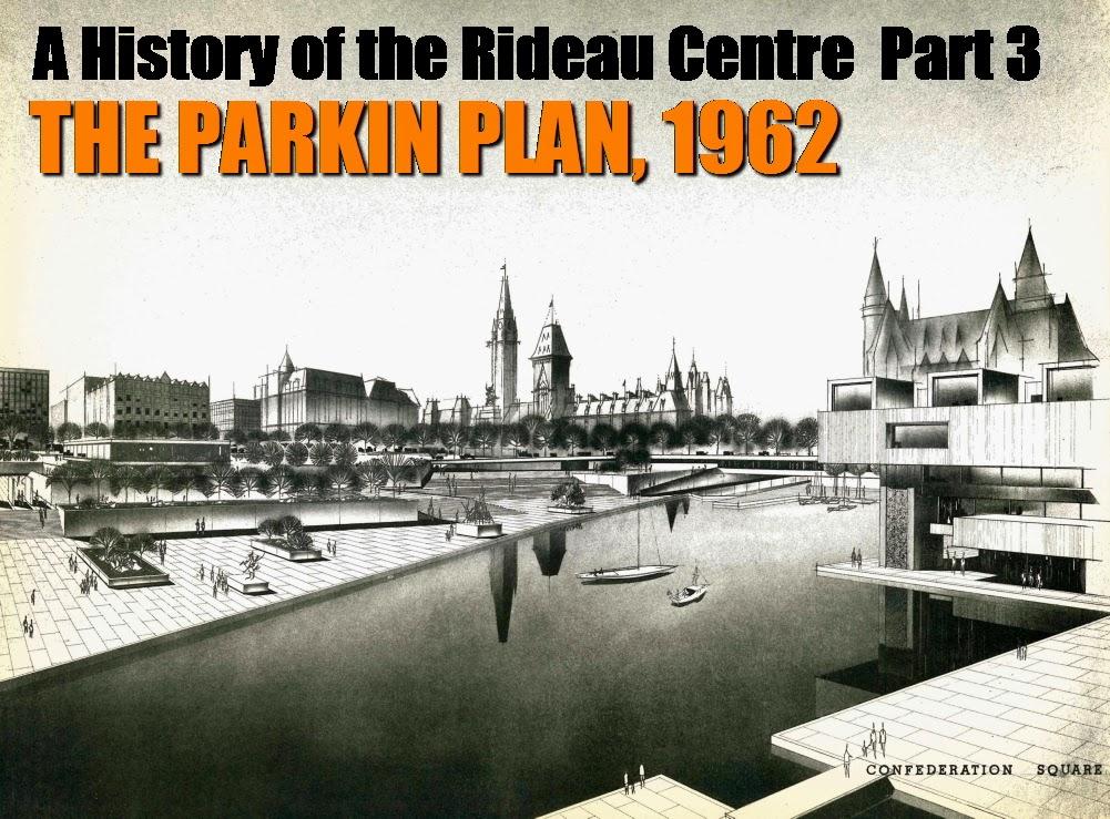 RIDEAU CENTRE HISTORY Part 3: THE PARKIN PLAN | Urbsite