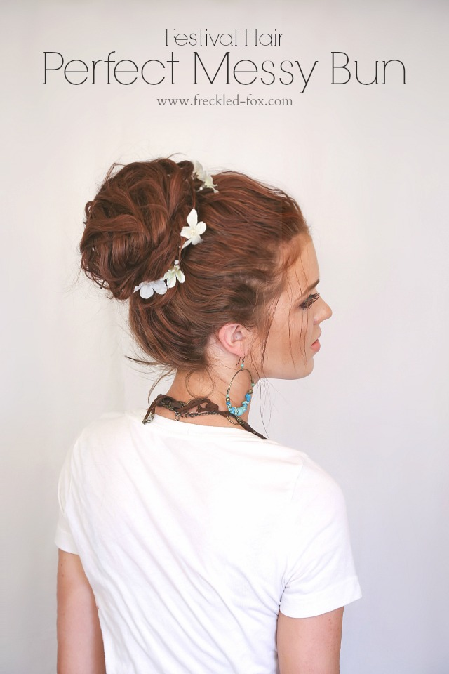 The Freckled Fox Festival Hair Week The Perfect Messy Bun