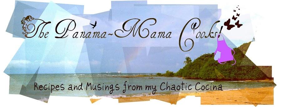 The Panamá-mama Cooks!