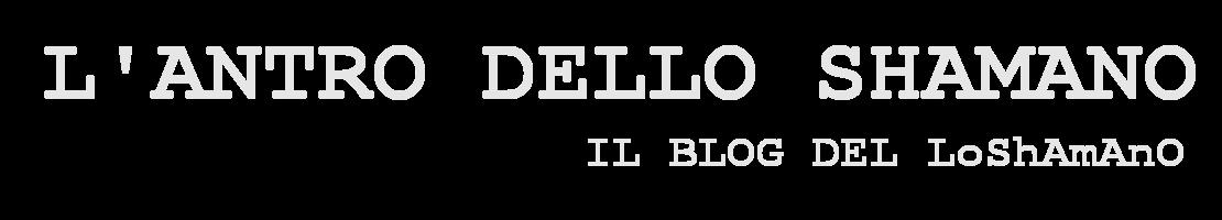 L'ANTRO DELLO SHAMANO