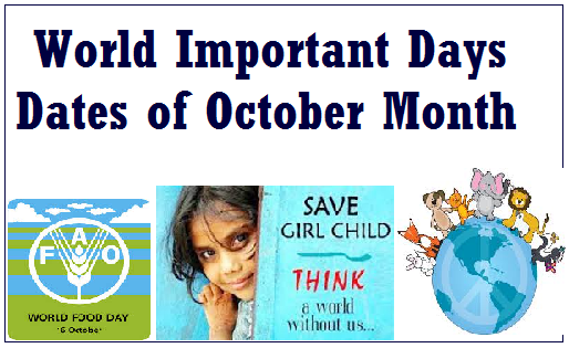 world important days dates, important events of October, global dates, facts of celebration, International Girl Child Day, gk, general knowledge, gk for exam, world food day, united nations day,