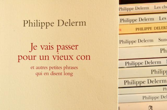 Je vais passer pour un vieux con de Philippe Delerm