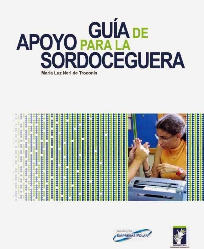 http://www.ciapat.org/biblioteca/pdf/994-Guia_de_apoyo_para_la_sordoceguera.pdf