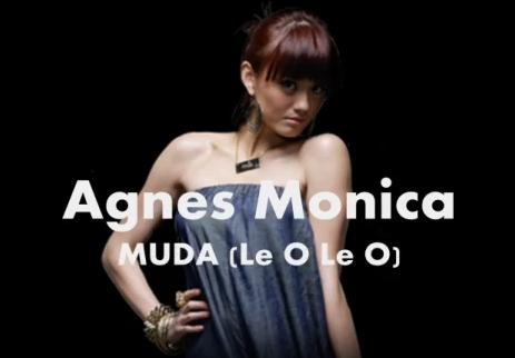 Video Klip dan Lirik Lagu Muda (Le O Le O Le O ) Agnes Monica