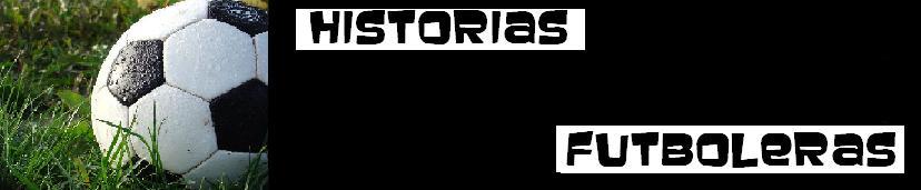 Historias Futboleras