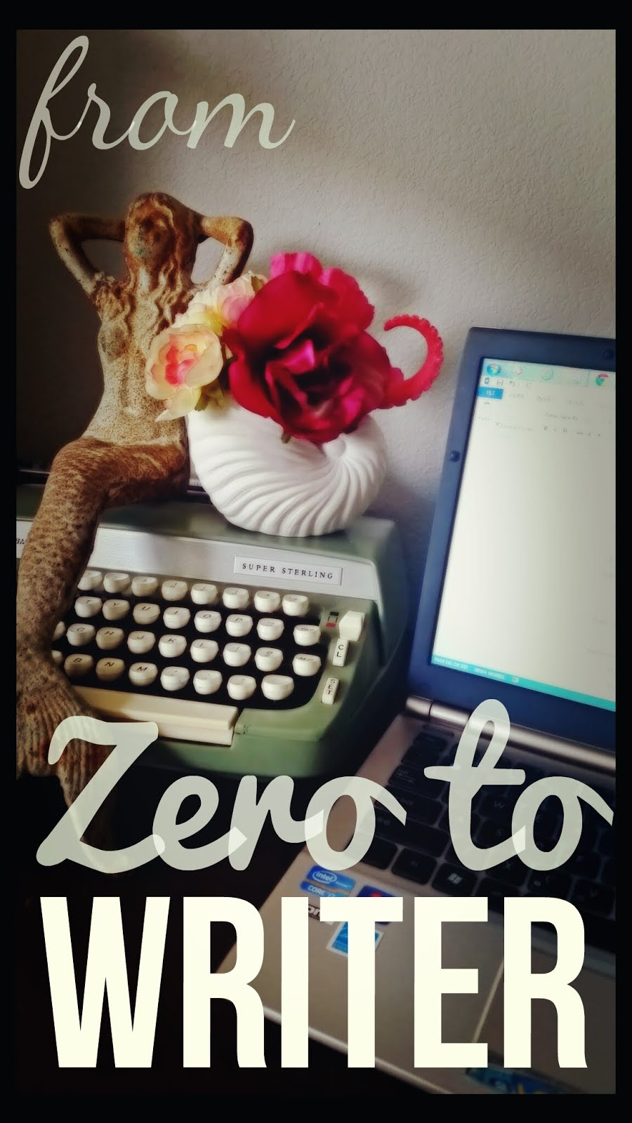 How to go from ZERO TO WRITER