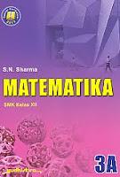ajibayustore Judul Buku : Matematika 3A SMK Kelas XII Pengarang : S.N. Sharma   Penerbit : Yudhistira