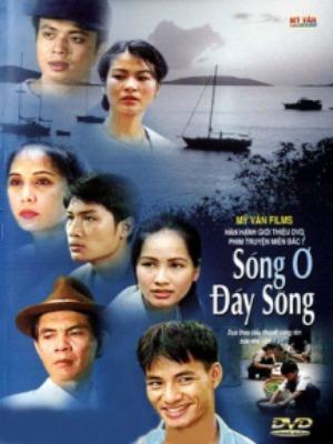 Sóng Ở Đáy Sông - Song O Day Song