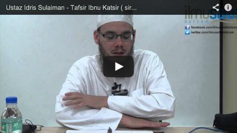 Ustaz Idris Sulaiman – Tafsir Ibnu Katsir ( siri 11 )