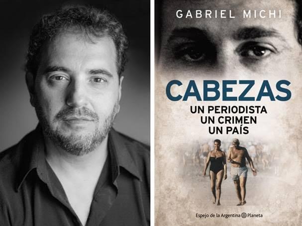 """A 20 años del crimen, Gabriel Michi presenta """"CABEZAS – Un periodista – Un crimen – Un país"""""""