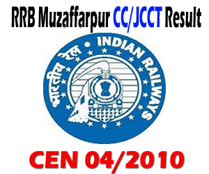 RRB Muzaffarpur (Bihar) CEN 04/2010 Commercial Clerk and Junior Clerk cum Typist (CC/JCCT) Preliminary First Stage Written Examination Result and Second Stage Admit Card