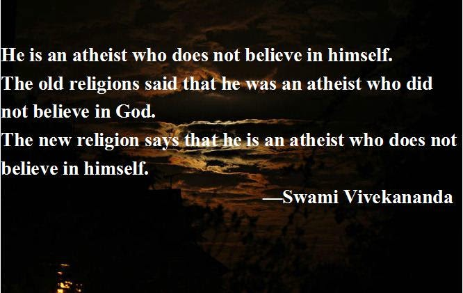 He is an atheist who does not believe in himself. The old religions said that he was an atheist who did not believe in God. The new religion says that he is an atheist who does not believe in himself.