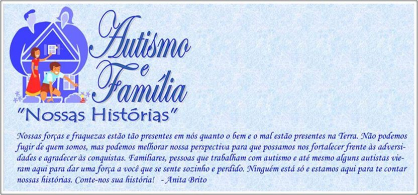 Autismo e família - Nossas histórias