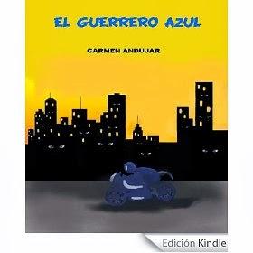 """""""EL GUERRERO AZUL"""" PRIMERA NOVELA DE LA AMIGA CARMEN ANDÚJAR !!FELICITACIONES!!"""