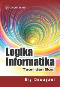 Logika Informatika; Teori dan Soal