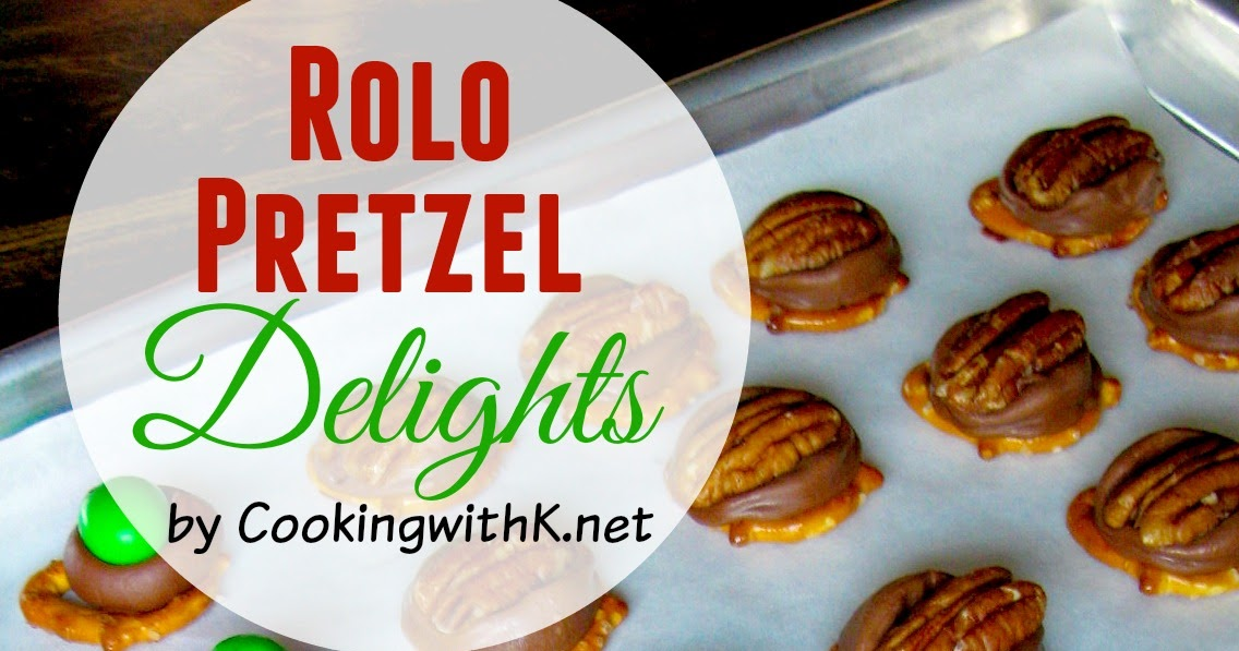 Cooking with K: Rolo Pretzel Delights