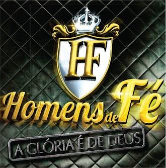 HOMENS DE FÉ - A GLÓRIA É DE DEUS - 2014/2015