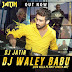 DJ Waley Babu (High Heels Pe Dirty Dancer Mix) - DJ Jatin