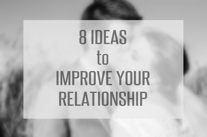 Peachy Keen Blog: 8 Ideas to Improve Your Relationship or Marriage