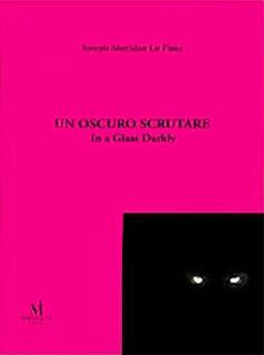 Un Oscuro Scrutare. In a Glass Darkly, 2011, copertina