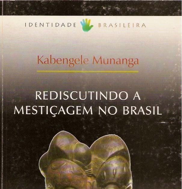 Image Result For Kabengele Munanga Bibliografia Sobre O Negro No Br