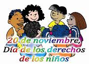 20 de noviembreDía de los Derechos de los niños. ¡Que se cumplan! (dãa de los derechos de los niã±os)