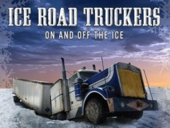Ice Road Truckers was long regarded as the show, which only a man can