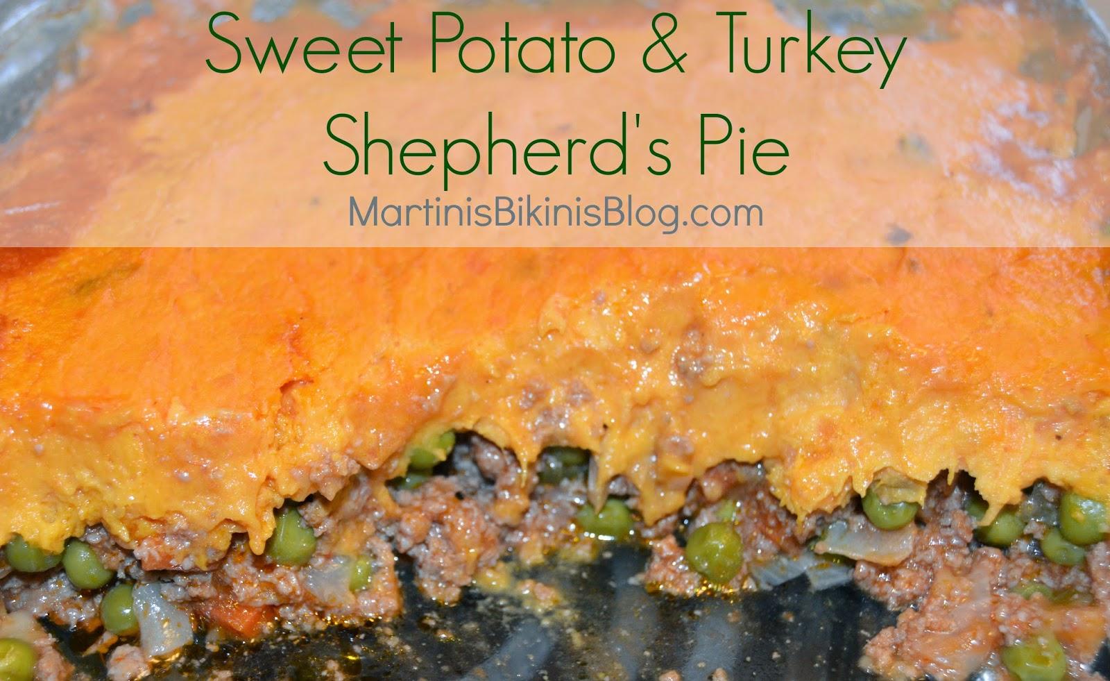Sweet Potato & Turkey Shepherd's Pie - Martinis & Bikinis