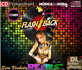 CD Flash Back Remix ( SEM VINHETA) By DJ Helder Angelo