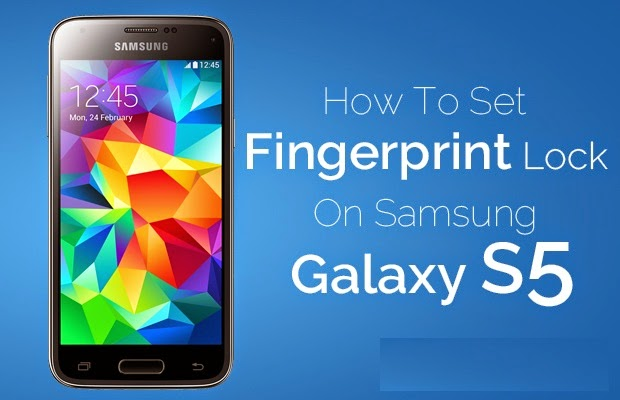 How To Set Built-In Samsung Galaxy S5 Fingerprint Biometric Scan Lock